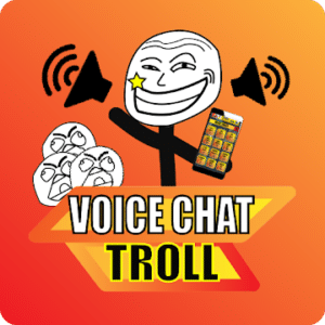 Voice Chat Troll