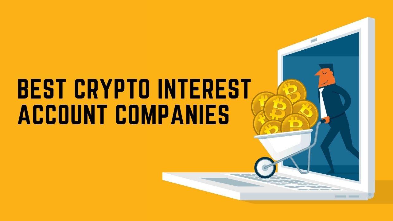 Mejores empresas de cuentas de interés criptográfico en 2021
